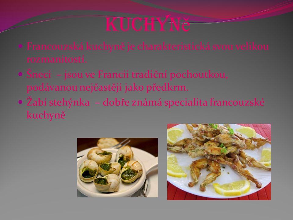 Kuchyn ě Francouzská kuchyně je charakteristická svou velikou rozmanitostí. Šneci – jsou ve Francii tradiční pochoutkou, podávanou nejčastěji jako pře