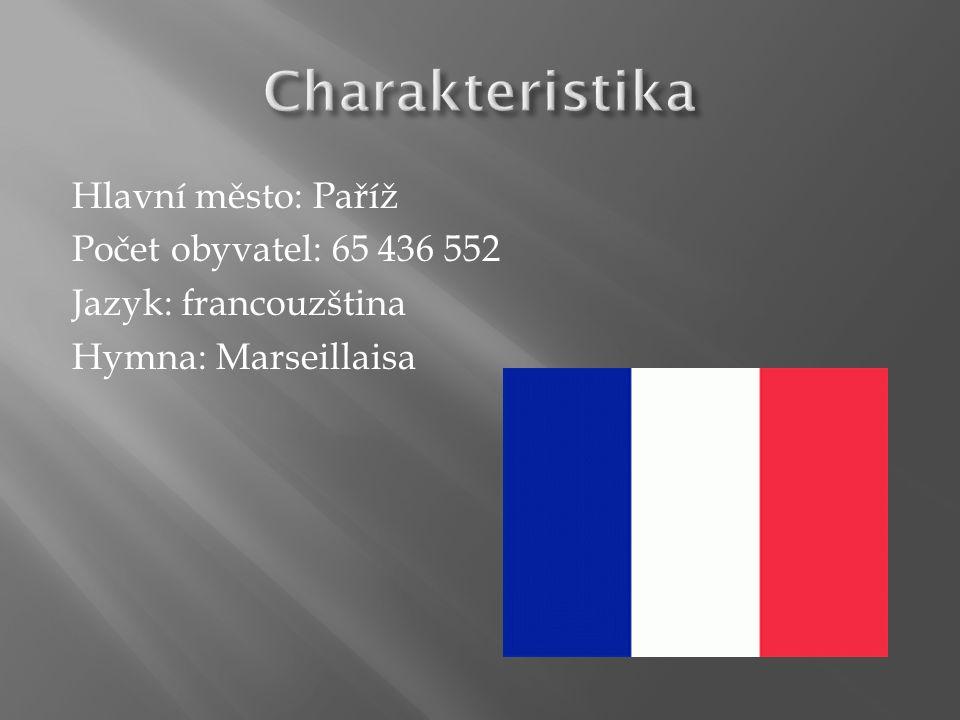 Hlavní město: Paříž Počet obyvatel: 65 436 552 Jazyk: francouzština Hymna: Marseillaisa