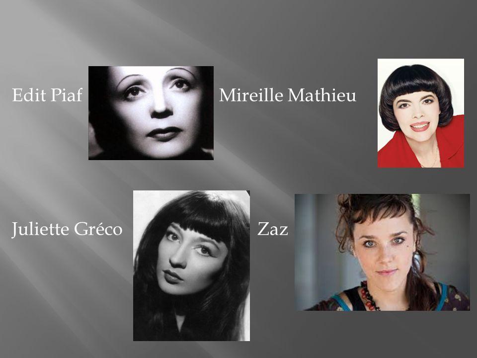Edit Piaf Mireille Mathieu Juliette Gréco Zaz