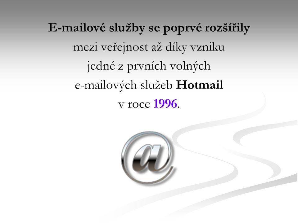 E-mailové služby se poprvé rozšířily mezi veřejnost až díky vzniku jedné z prvních volných e-mailových služeb Hotmail v roce 1996.
