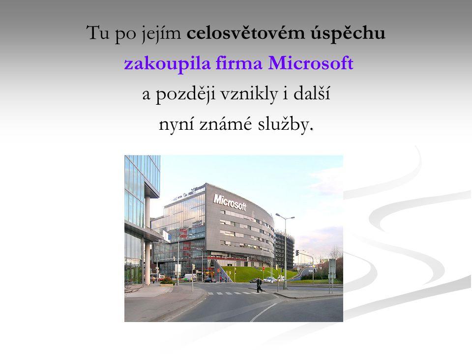 Tu po jejím celosvětovém úspěchu zakoupila firma Microsoft a později vznikly i další.