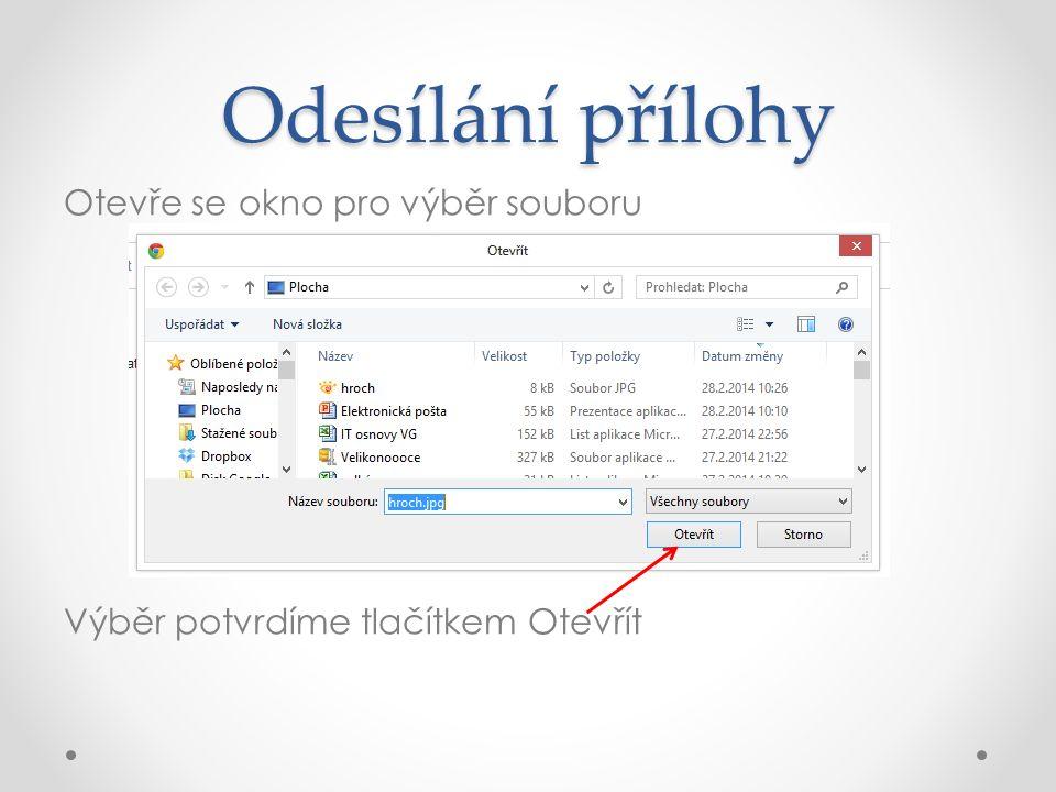 Odesílání přílohy Otevře se okno pro výběr souboru Výběr potvrdíme tlačítkem Otevřít
