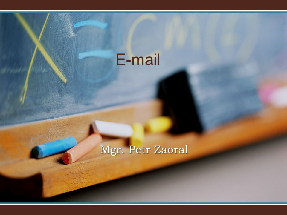 E-mail Mgr. Petr Zaoral