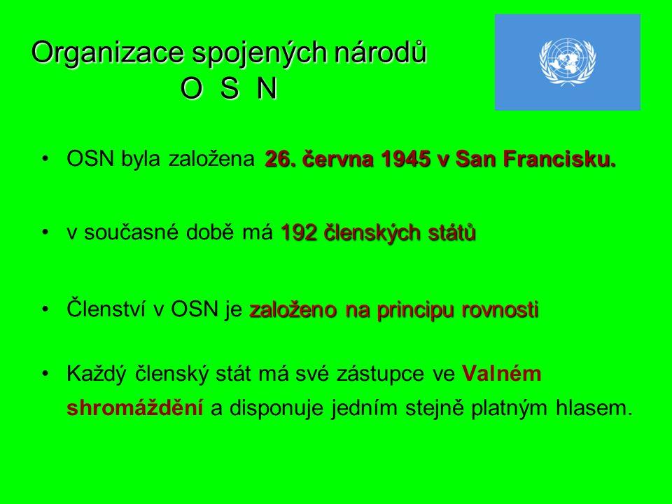 Organizace spojených národů O S N 26. června 1945 v San Francisku.OSN byla založena 26.