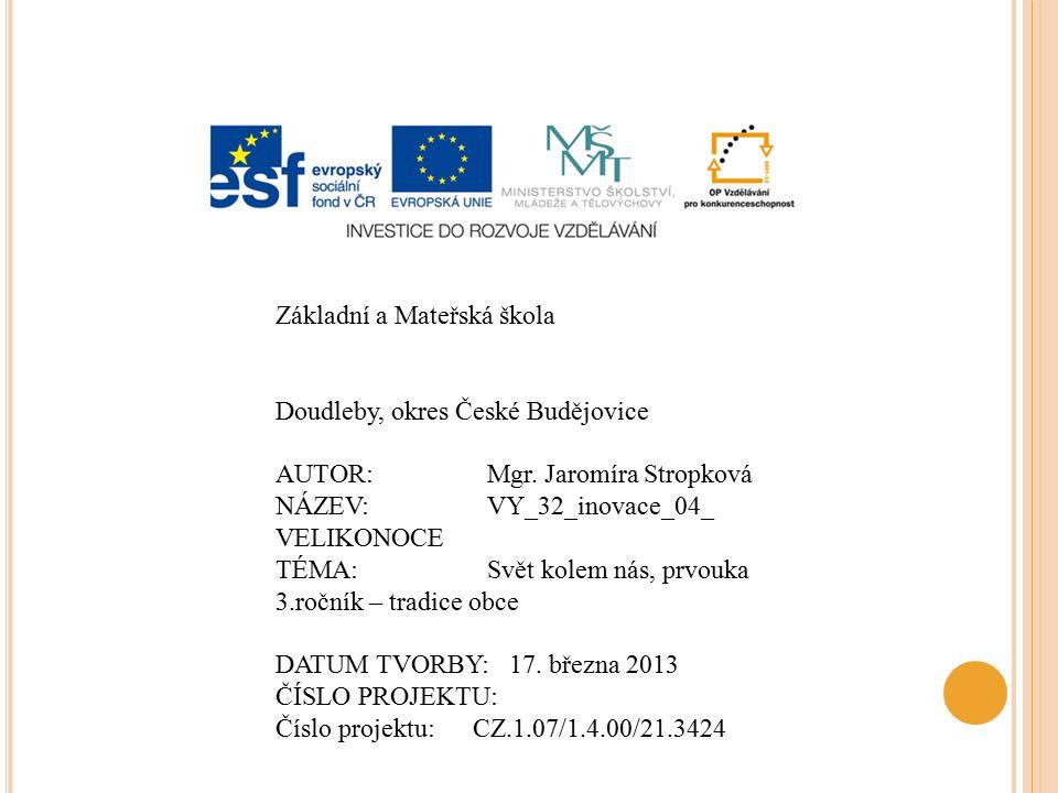 Základní a Mateřská škola Doudleby, okres České Budějovice AUTOR:Mgr.