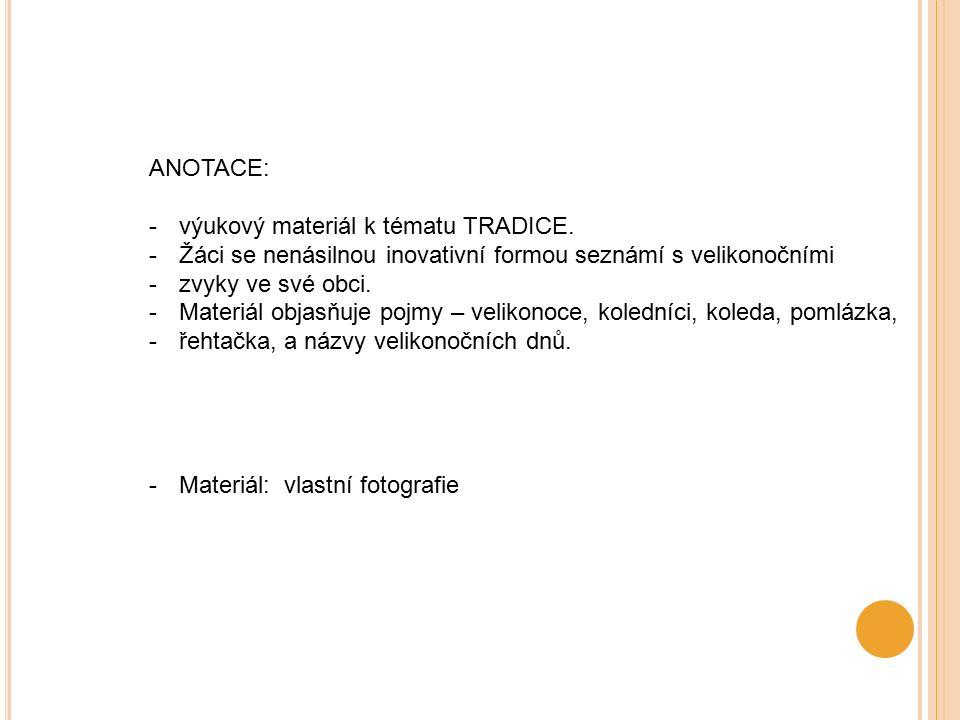 ANOTACE: -výukový materiál k tématu TRADICE.