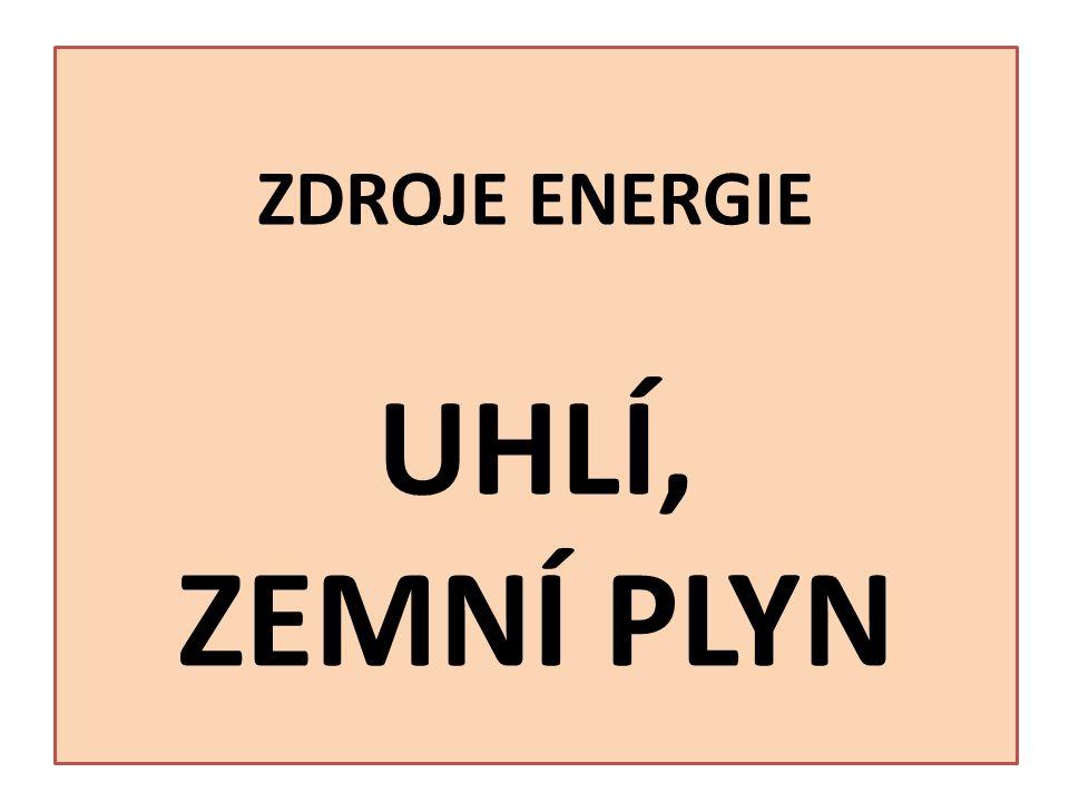 ZDROJE ENERGIE UHLÍ, ZEMNÍ PLYN