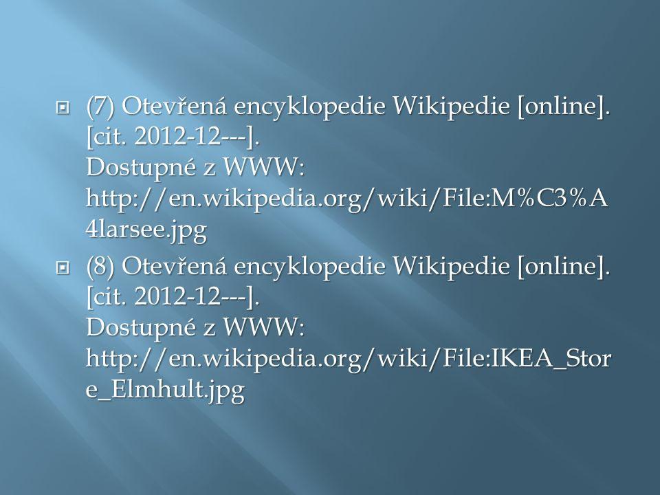  (7) Otevřená encyklopedie Wikipedie [online]. [cit. 2012-12---]. Dostupné z WWW: http://en.wikipedia.org/wiki/File:M%C3%A 4larsee.jpg  (8) Otevřená