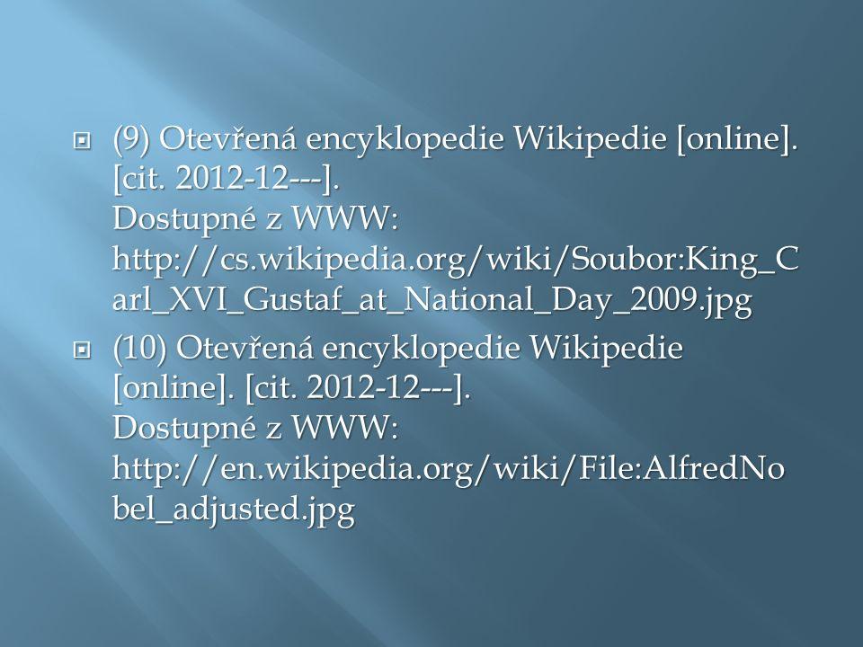  (9) Otevřená encyklopedie Wikipedie [online]. [cit. 2012-12---]. Dostupné z WWW: http://cs.wikipedia.org/wiki/Soubor:King_C arl_XVI_Gustaf_at_Nation