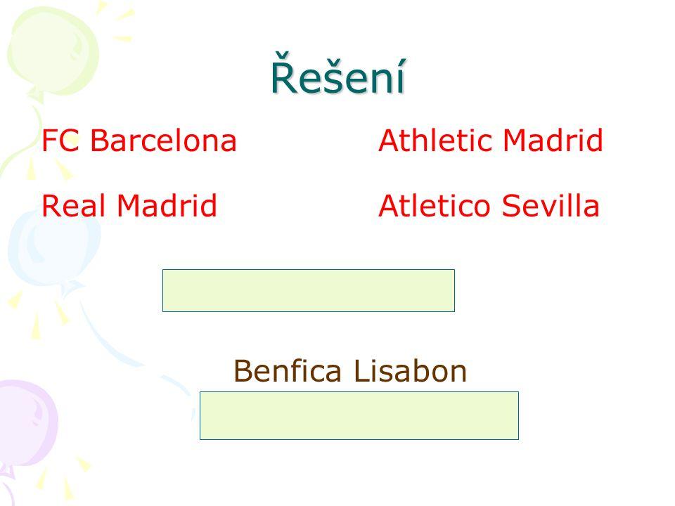 Řešení FC BarcelonaAthletic Madrid Real MadridAtletico Sevilla španělské kluby Benfica Lisabon portugalský klub