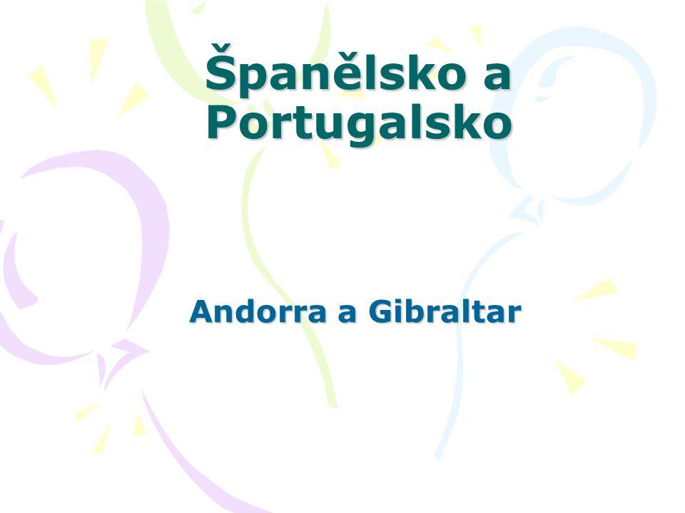 Španělsko a Portugalsko Andorra a Gibraltar Andorra a Gibraltar