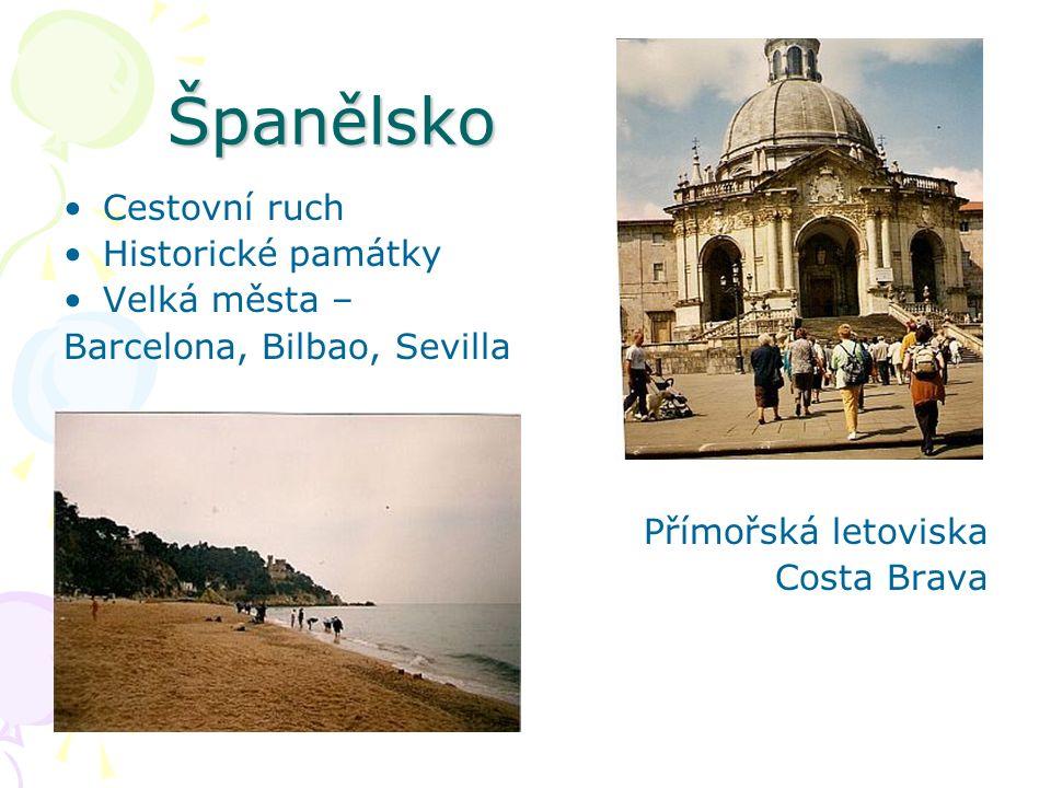 Španělsko Cestovní ruch Historické památky Velká města – Barcelona, Bilbao, Sevilla Přímořská letoviska Costa Brava