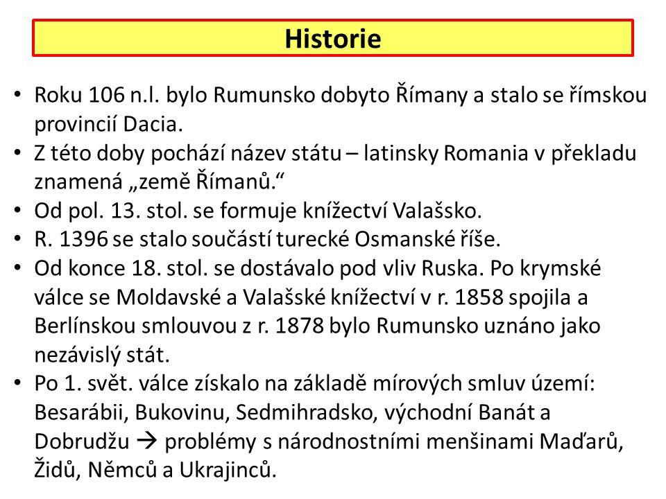 Historie Roku 106 n.l. bylo Rumunsko dobyto Římany a stalo se římskou provincií Dacia.