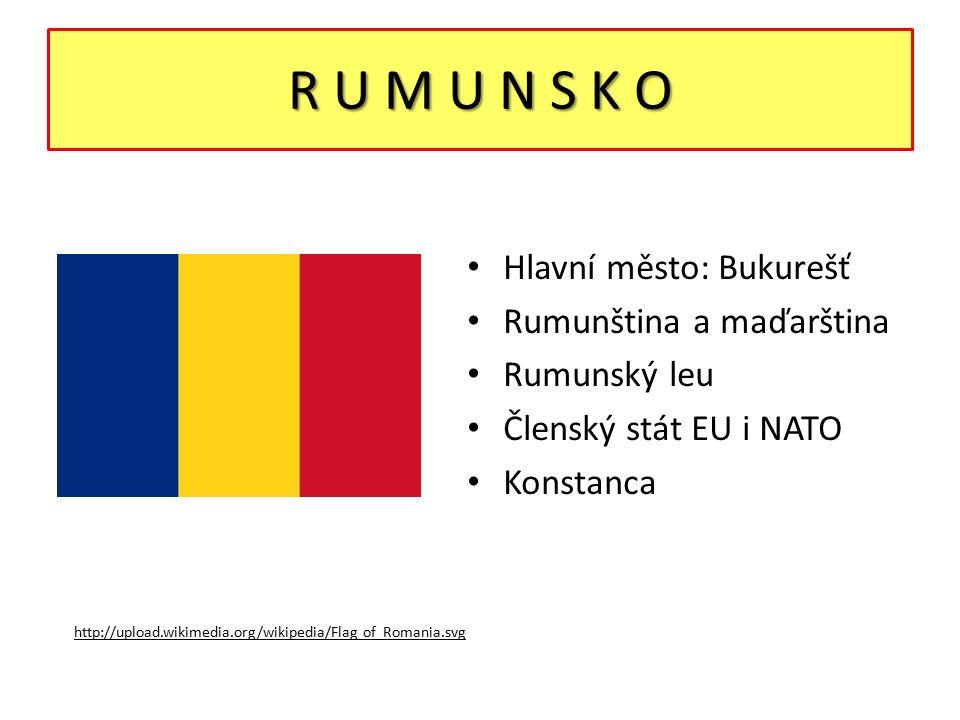 R U M U N S K O Hlavní město: Bukurešť Rumunština a maďarština Rumunský leu Členský stát EU i NATO Konstanca http://upload.wikimedia.org/wikipedia/Flag of Romania.svg