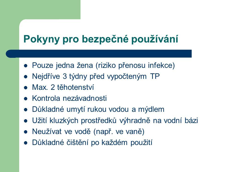 Pokyny pro bezpečné používání Pouze jedna žena (riziko přenosu infekce) Nejdříve 3 týdny před vypočteným TP Max.