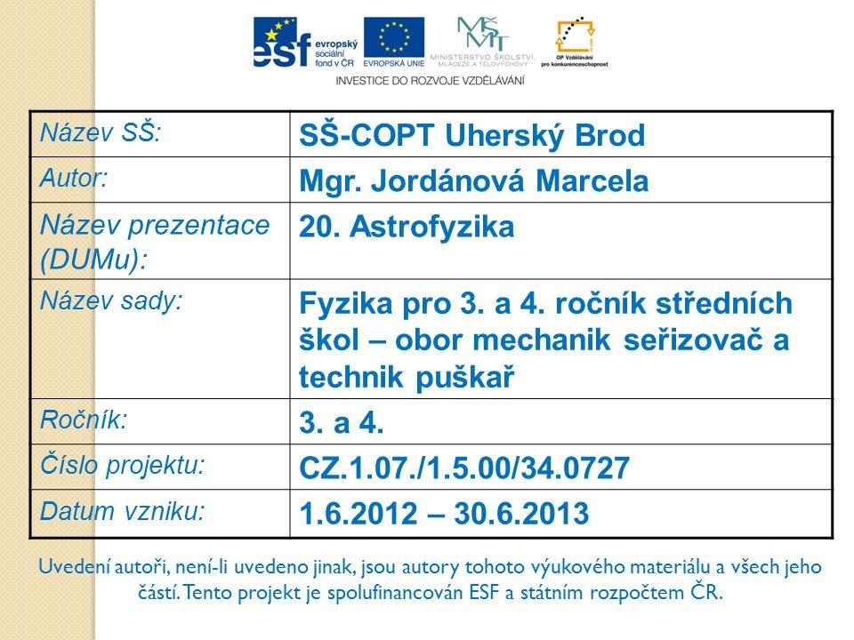 Název SŠ: SŠ-COPT Uherský Brod Autor: Mgr.Jordánová Marcela Název prezentace (DUMu): 20.