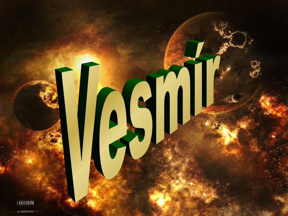 Vesmír je označení pro veškerý prostor, časoprostor, hmotu a energii v něm.