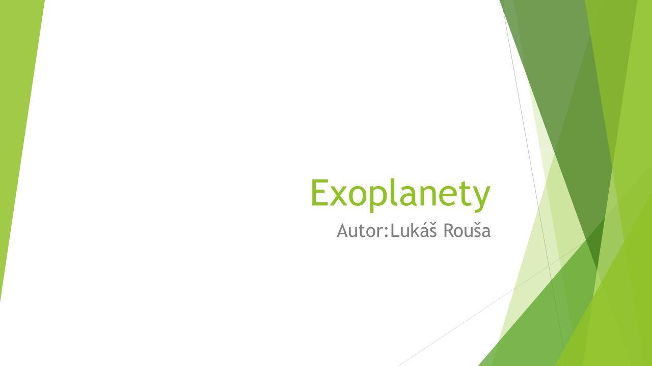 Exoplanety Autor:Lukáš Rouša