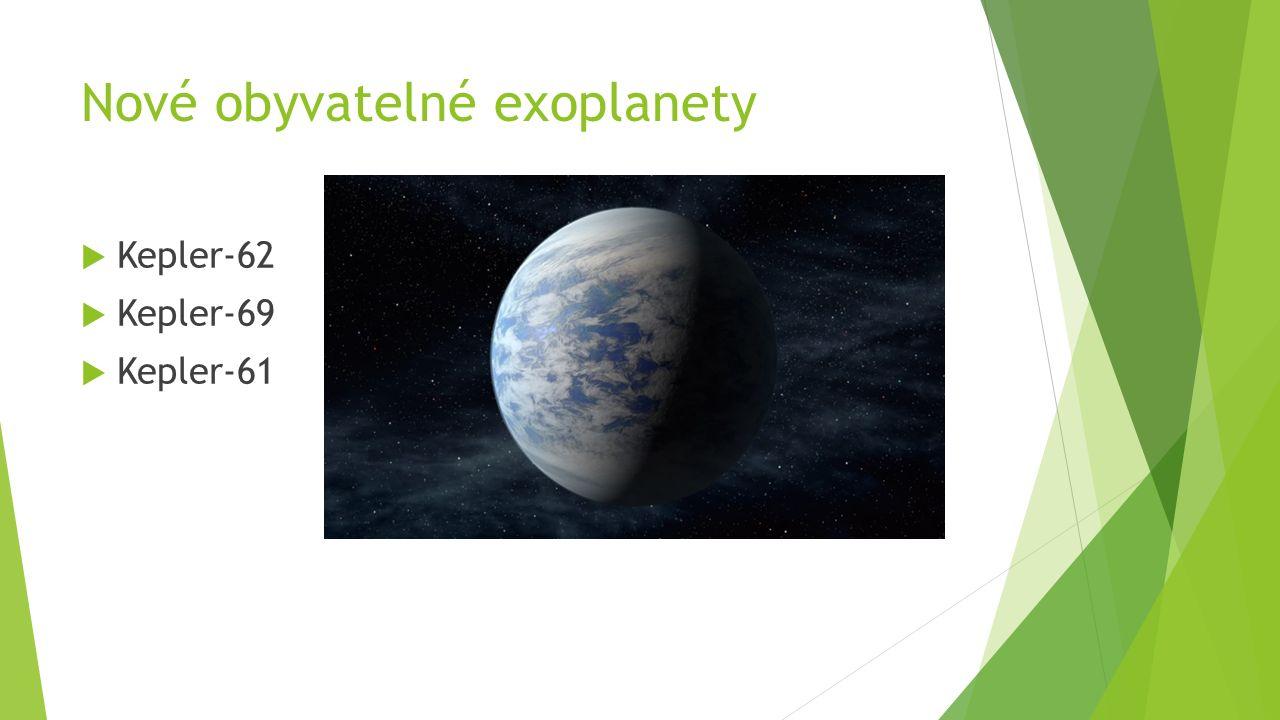 Závěr  Planeta obíhající kolem jiné hvězdy  Patrí sem i Země  Kepler-62,Kepler-69,Kepler-61 - Nové obyvatelné exoplanety