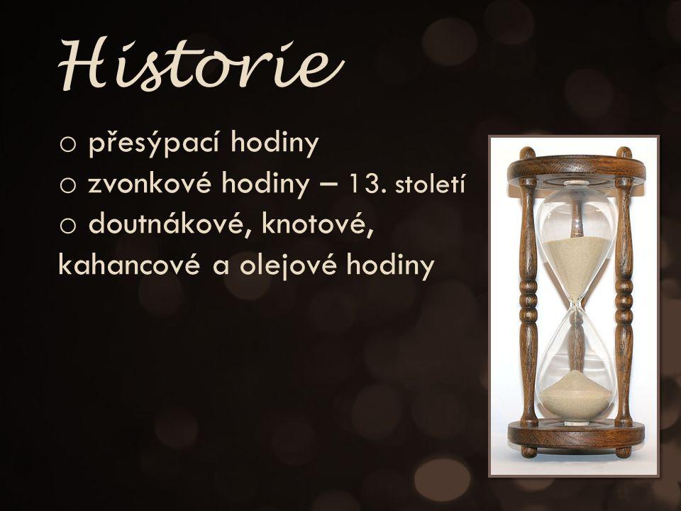 o natahovací mechanické hodiny – konec 15.století o hodiny s elektrickým pohonem – 20.