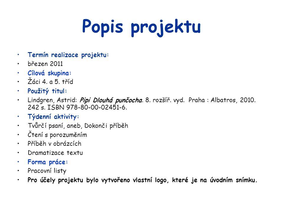 Popis projektu Termín realizace projektu: březen 2011 Cílová skupina: Žáci 4.