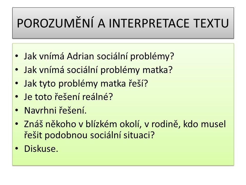 POROZUMĚNÍ A INTERPRETACE TEXTU Jak vnímá Adrian sociální problémy.