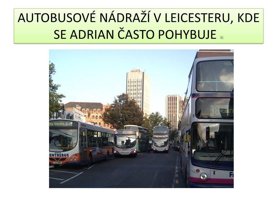 AUTOBUSOVÉ NÁDRAŽÍ V LEICESTERU, KDE SE ADRIAN ČASTO POHYBUJE 3)