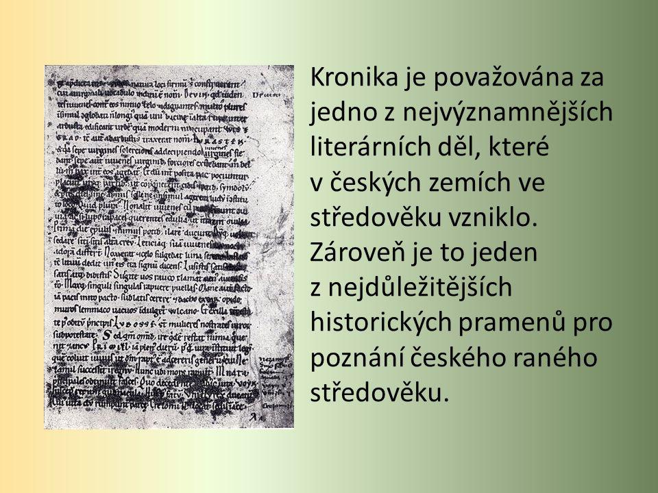 Kronika je považována za jedno z nejvýznamnějších literárních děl, které v českých zemích ve středověku vzniklo.