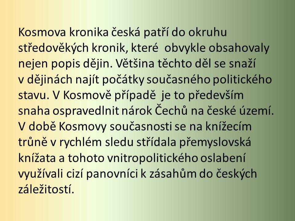 Kosmova kronika česká patří do okruhu středověkých kronik, které obvykle obsahovaly nejen popis dějin.