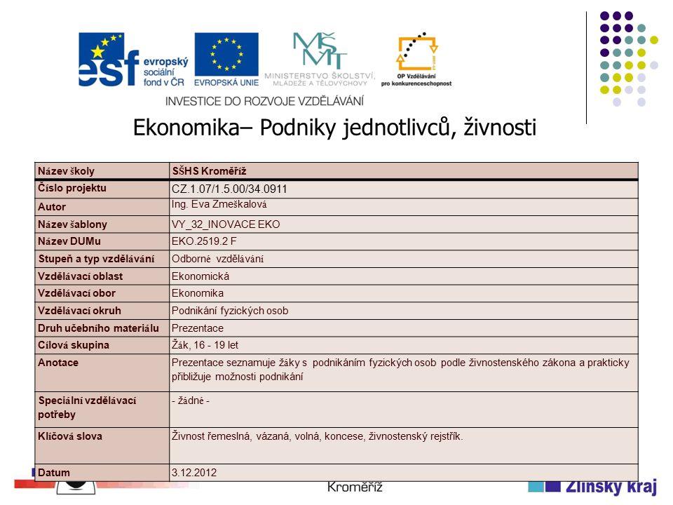 N á zev š kolyS Š HS Kroměř í ž Č í slo projektu CZ.1.07/1.5.00/34.0911 Autor Ing.