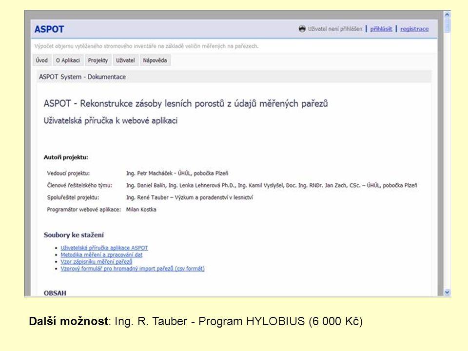 Další možnost: Ing. R. Tauber - Program HYLOBIUS (6 000 Kč)