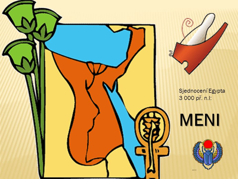 Sjednocení Egypta 3 000 př. n.l:MENI