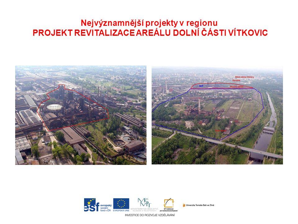Nejvýznamnější projekty v regionu PROJEKT REVITALIZACE AREÁLU DOLNÍ ČÁSTI VÍTKOVIC