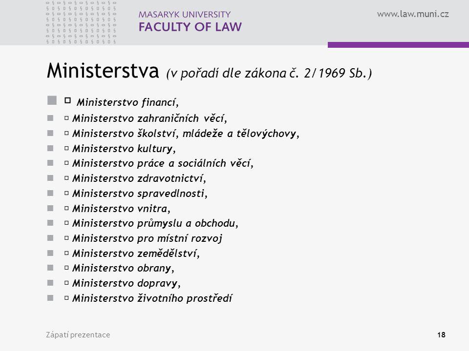 www.law.muni.cz Ministerstva (v pořadí dle zákona č.