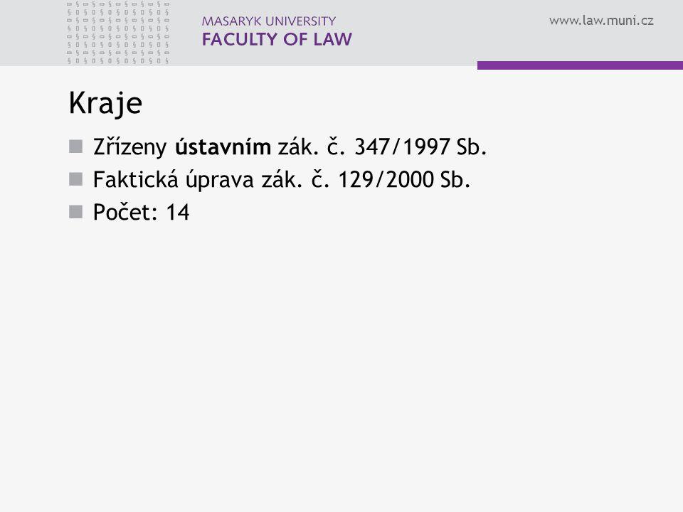 www.law.muni.cz Kraje Zřízeny ústavním zák. č. 347/1997 Sb.