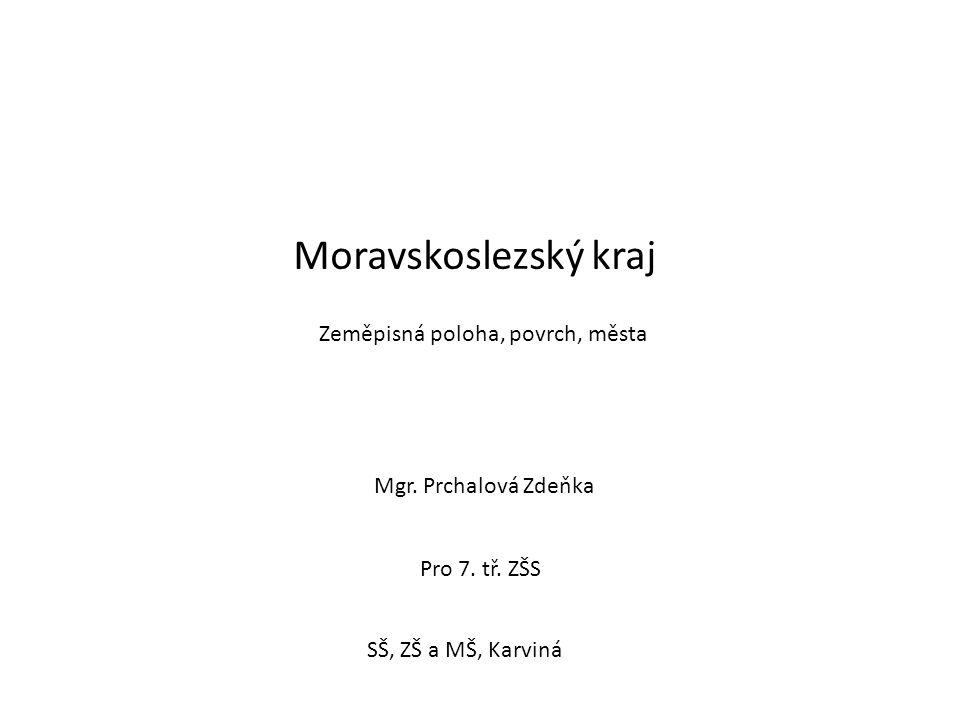 Moravskoslezský kraj Mgr.Prchalová Zdeňka Pro 7. tř.