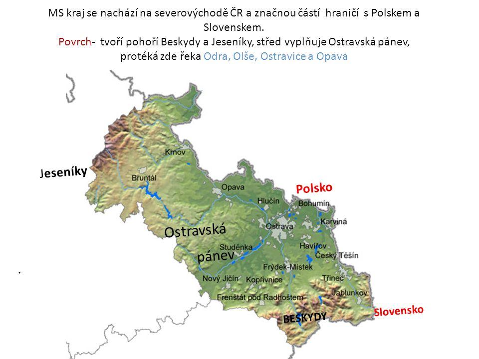 MS kraj se nachází na severovýchodě ČR a značnou částí hraničí s Polskem a Slovenskem.
