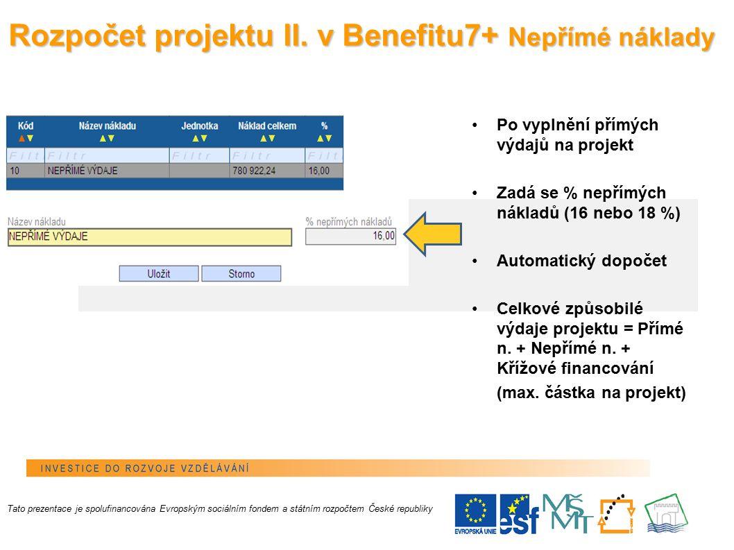 20 Rozpočet projektu II. v Benefitu7+ Nepřímé náklady Rozpočet projektu II.