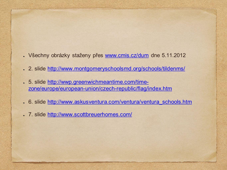 Všechny obrázky staženy přes www.cmis.cz/dum dne 5.11.2012www.cmis.cz/dum 2.