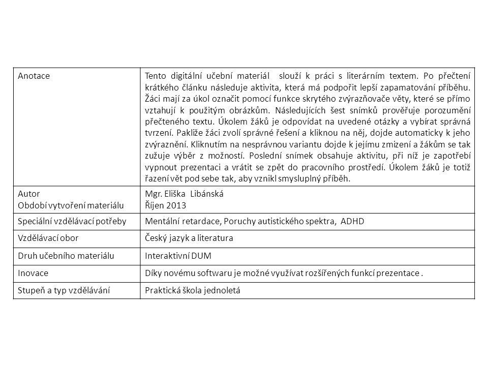 AnotaceTento digitální učební materiál slouží k práci s literárním textem.