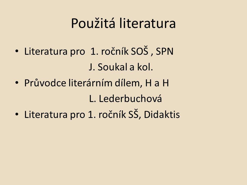 Použitá literatura Literatura pro 1. ročník SOŠ, SPN J.