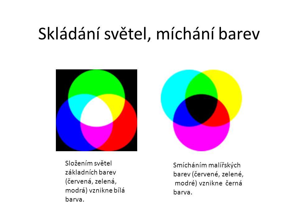 Skládání světel, míchání barev Složením světel základních barev (červená, zelená, modrá) vznikne bílá barva.