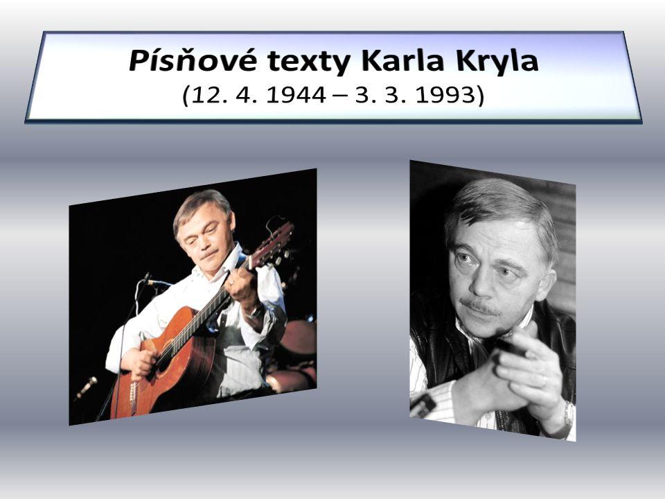 Kdo je Karel Kryl.Na jaký hudební nástroj hrál. O čem ve svých písních zpíval.