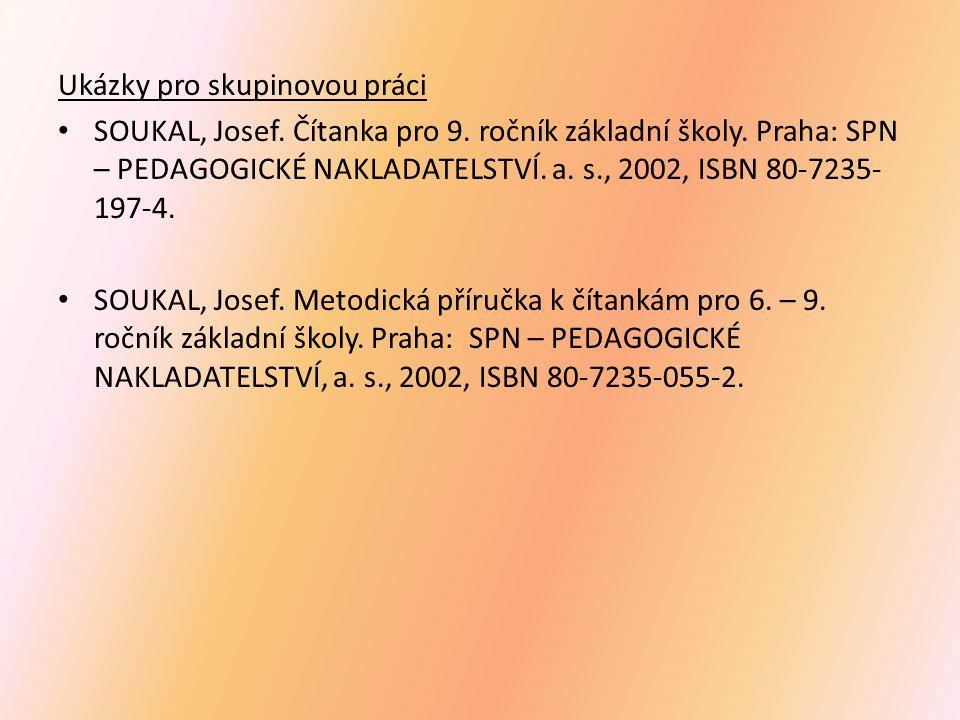 Ukázky pro skupinovou práci SOUKAL, Josef. Čítanka pro 9.