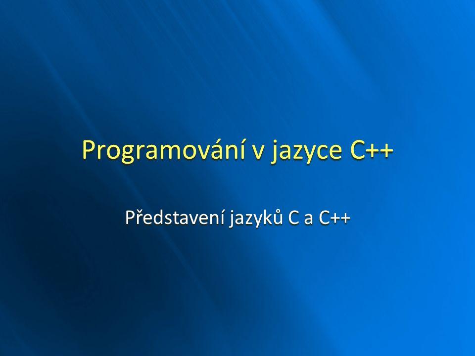 Programování v jazyce C++ Představení jazyků C a C++