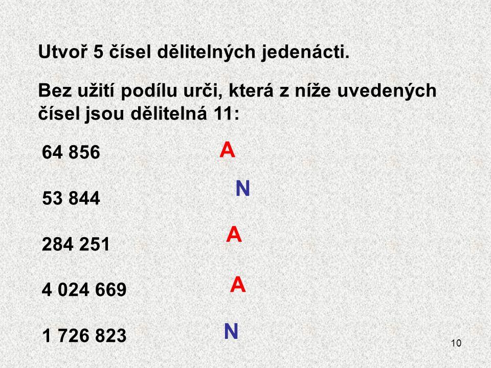 10 Utvoř 5 čísel dělitelných jedenácti.