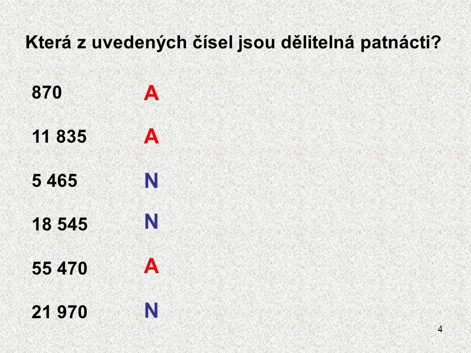 4 Která z uvedených čísel jsou dělitelná patnácti.