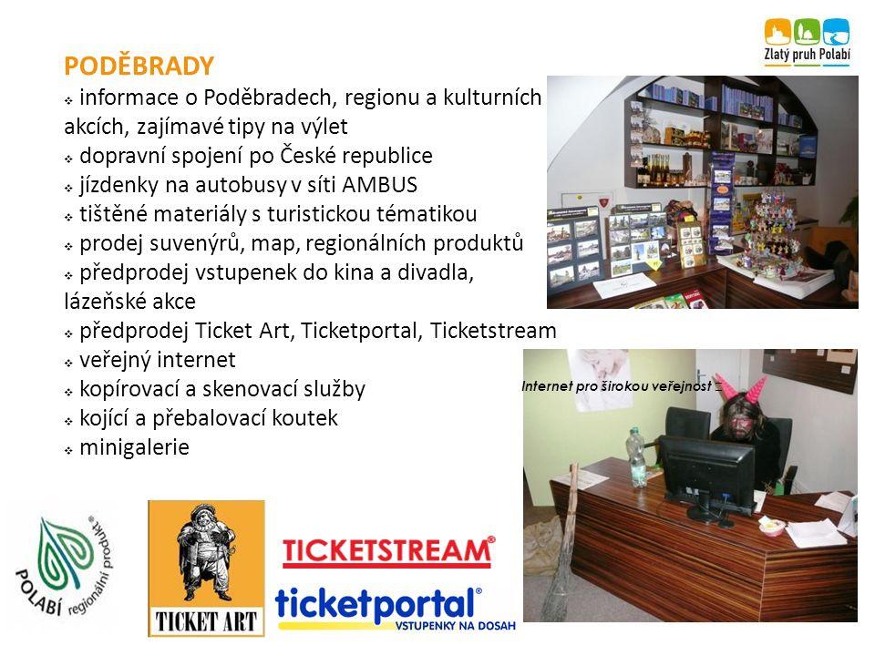 PODĚBRADY  informace o Poděbradech, regionu a kulturních akcích, zajímavé tipy na výlet  dopravní spojení po České republice  jízdenky na autobusy v síti AMBUS  tištěné materiály s turistickou tématikou  prodej suvenýrů, map, regionálních produktů  předprodej vstupenek do kina a divadla, lázeňské akce  předprodej Ticket Art, Ticketportal, Ticketstream  veřejný internet  kopírovací a skenovací služby  kojící a přebalovací koutek  minigalerie Internet pro širokou veřejnost