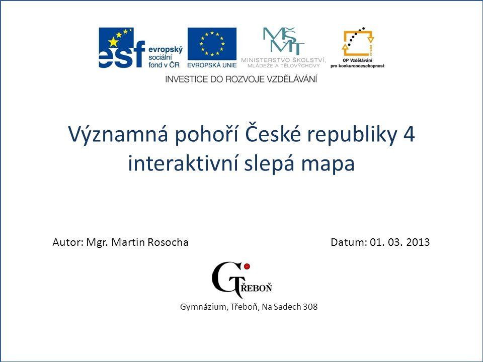 Významná pohoří České republiky 4 interaktivní slepá mapa Autor: Mgr.