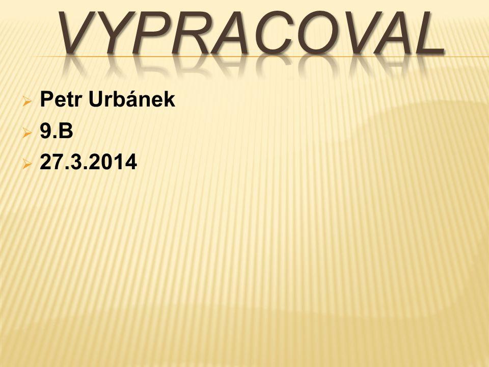  Petr Urbánek  9.B  27.3.2014